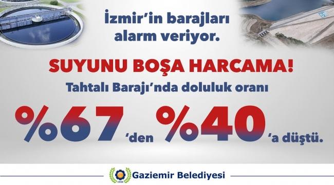 Gaziemir Belediyesi barajlardaki su seviyesine dikkat çekti